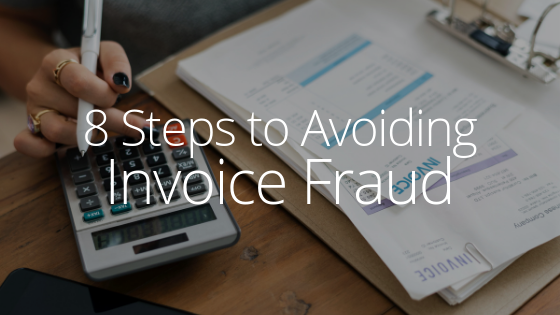 8 Steps to Avoiding Invoice Fraud